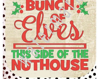 Christmas SVG - elves svg - silhouette cameo cricut dxf eps- JPEG t shirt transfer  Jolliest bunch of Elves this side of the nuthouse  jolly