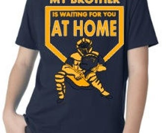 My Brother is waiting for you at home, boys tee, baseball tee, kids shirt, sports