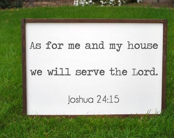 Joshua 24:15 , As for Me and My House We Will Serve the Lord, Framed Wood Sign, As for me and my house Sign, 18 x 24, Rustic Home Decor