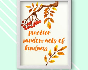 Practice Random Acts of Kindness, House Wall Print, Wall Print, Instant Download, House Wall Printable, Printable Sign, House Decor, 8x10