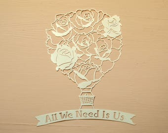 All We Need Is Us Papercut Template, Roses Hot Air Balloon, Valentine, Couple