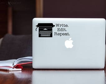 Write. Edit. Repeat. Typewriter Vinyl Decal - Writer - Author - Wall, Office, Computer, Laptop - Various Colors - Various Sizes