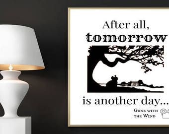 Gone With The Wind Print, After All, Tomorrow Is Another Day, Movie Quote print, Rhett Butler, Scarlett O'Hara, Typography, Living Room Art