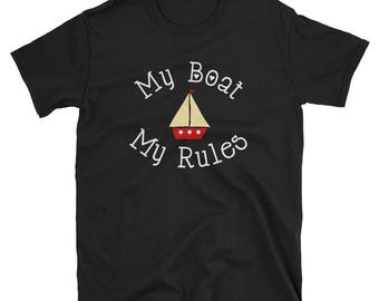 My boat my rules,boat shirt,boat gift,gift for him,gift for dad,gift for grandad,sailing shirt,sailing gift,yachting gift,yachting shirt,on
