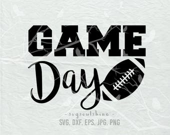 Game Day SVG File #gameday Silhouette Cut File Cricut Clipart Download Print Vinyl sticker T-Shirt Design DXF football life Svg