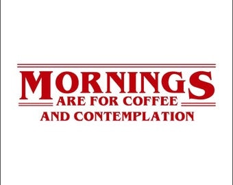 Stranger Things: Mornings Are for Coffee and Contemplation 2
