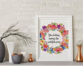 You belong among the wildflowers print, wildflowers wall art, digital print, rustic print, floral wreath, printable women gift, boho decor