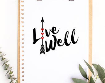 Live Well Digital Download, Art Print, Wall Art, Gallery Wall