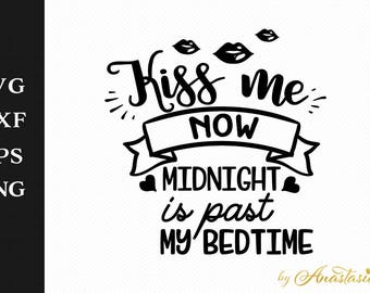 Kiss me now - Midnight is past my bedtime SVG Decal