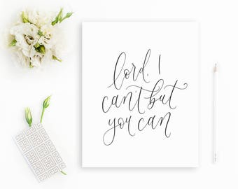 lord, i can't / calligraphy print