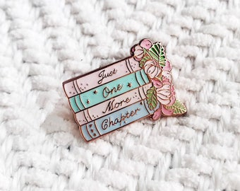 PRE- ORDER Just One More Chapter Pin, Enamel Pin, Book Pin, Book Enamel Pin, Lapel Bin, Book Lover Gift, Books, pastel