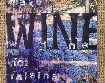 Make Wine Not Raisins