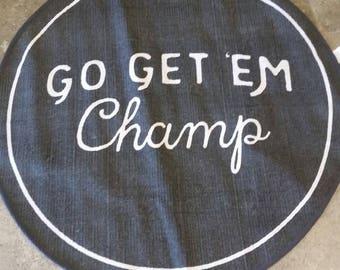 "Bath Mat ""Go Get 'Em Champ"""