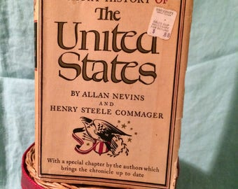 A Short History of The United States By Allan Nevins and Henry Steele Commager; Copyright 1945 Edition