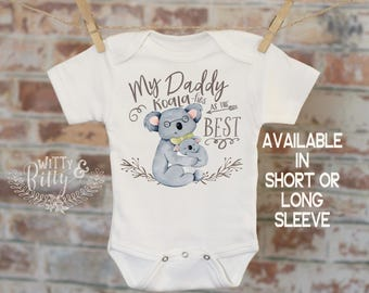 My Daddy Koala-fies As The Best Koala Onesie®, Daddy Onesie, Bohemian Onesie, Cute Onesie, Boho Baby Onesie, Love Onesie - 262M