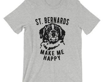 Saint Bernard T Shirt - Saint Bernards Make Me Happy - Saint Bernard Shirt For Women And Men - Gift For Dog Lovers
