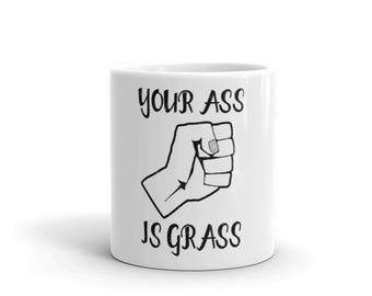 Your Ass Eats Grass Spartees distressed white Mug