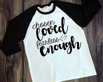 Chosen Loved Fearless Enough Svg, Quotes Svg, Inspirational Svg,Dxf,Png,Jpeg