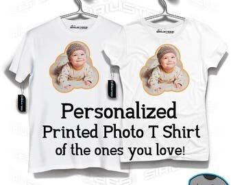 Personalized Custom Photo Directly Printed on T Shirt - Family & Loved Ones - Avail. in Unisex/His/Her Keep Sake Family Friend SIRIUSTEES