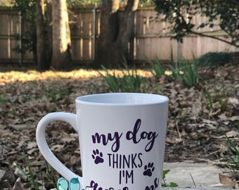 My Dog Thinks I'm Awesome - Coffee Mug