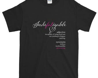 Indefatigable fat friendly T shirt for those who persist US sizes small to 5XL