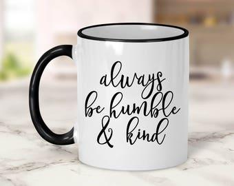 Always be humble and kind Mug