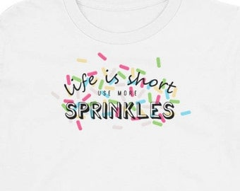 Life is Short Shirt, Unisex Kids Tee, Sprinkles Kids Shirt, Youth Short Sleeve T-Shirt, Cute Shirt, Graphic Tee, Sweet Tooth Shirt, Cupcake