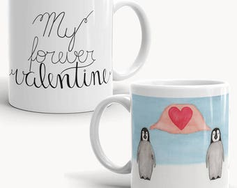 Valentine's Day Gift for Her Wife - You are my Penguin/My forever valentine Mug