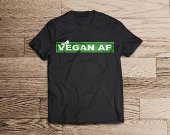 Vegan AF T-shirt- Vegan-Vegans Tshirt- Plant Based- Plants- Vegan Tshirt- Vegana- Vegano-Powered by Plants