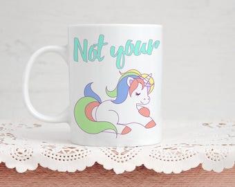 Not Your Unicorn - Funny Polyamory Mug - 11 Ounce Coffee & Tea Mug for Poly Polyamorous People Gift