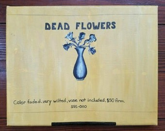 Dead flowers classifieds ad original painting 8x10