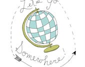 Let's Go Somewhere Quirky Illustration Print