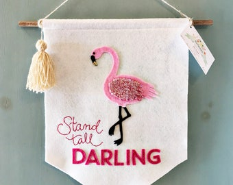 Stand Tall Darling Felt Banner with Flamingo