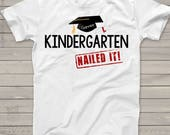 Kindergarten graduation shirt - funny kindergarten nailed it end of school year t-shirt personalized graduation Tshirt mscl-064