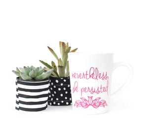 Nevertheless, She Persisted Mug - 14oz Ceramic Mug - Pink