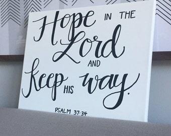 Psalm 37:34 Scripture Canvas-- 11 x 14