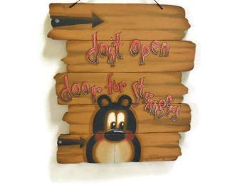 Warning Sign Don't Open Door For Strangers   Hand Painted Northwoods Style Sign With Bear