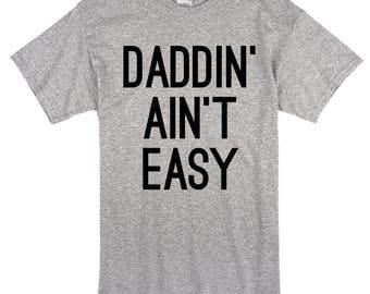 Daddin' Ain't Easy, Digital Download, Dad Tee DIY, Fathers Day Gift, Daddin' Ain't Easy Tee DIY