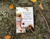 Botanical Colour At My Fingertips by Rebecca Desnos, learn to natural dye