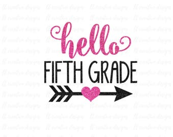 Hello Fifth Grade SVG, School SVG, SVG Files, Silhouette Files, Cricut Files, Back To School Cutting Files