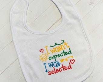 I wasn't expected I was selected- christian white embroidered terri cloth baby bibs for boy and girls