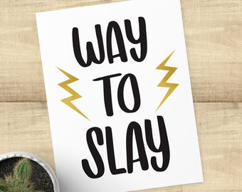 Way To Slay congratulations card; real gold foil, envelope included, BLANK INSIDE