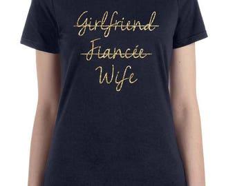 GIRLFRIEND FIANCE WIFE, bride gift, girlfriend to wife, bridal shower gift, bachelorette shirt, newlywed gift, newlywed shirt, honeymoon