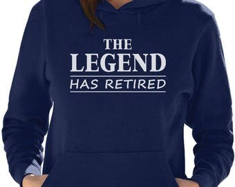 The Legend Has Retired - Great Retirement Gift Idea Women Hoodie
