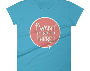 "30 Rock Shirt ""I want to go to there"" Liz Lemon Tina Fey Funny TV Show Travel Women's short sleeve t-shirt"