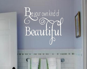 Be your own kind of Beautiful wall decal vinyl door decals bathroom family welcome Lettering  words wall quotes graphics Home decor bedroom