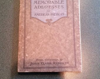 Memorable Addresses by Patriotic Americans - From Collection of John Clark Ridpath - From Revolutionary War to William Taft - Antique - 1900