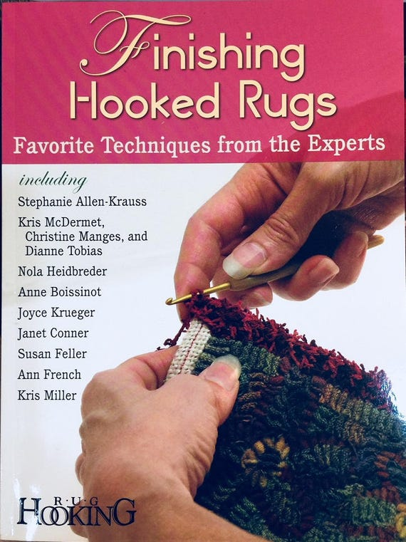 Rug Hooking Book:  Finishing Hooked Rugs Favorite Techniques from the Experts S110