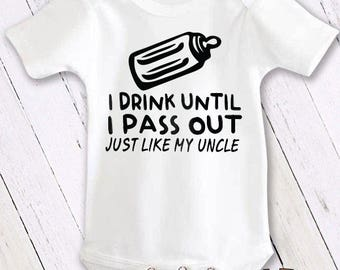 Bodysuit or Toddler Shirt, I Drink Until I Pass Out Just Like My Uncle Funny, Baby Bodysuit, Baby Shower Gift, Girls, Boys