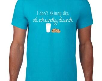 Funny T Shirt, I Dont Skinny Dip I Chunky Dunk, Milk Cookies Tee, Cookie TShirt, Funny Tshirt, Ringspun Cotton, Mens Plus Size
